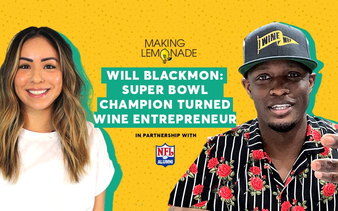 Ep 3: Meet Will Blackmon, Super Bowl Champion Turned Wine Entrepreneur