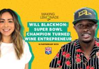 Ep 3: Meet Will Blackmon, Super Bowl Champion Turned Wine Entrepreneur