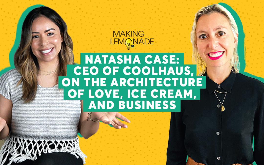 Ep 7: Meet Natasha Case, CEO of Coolhaus