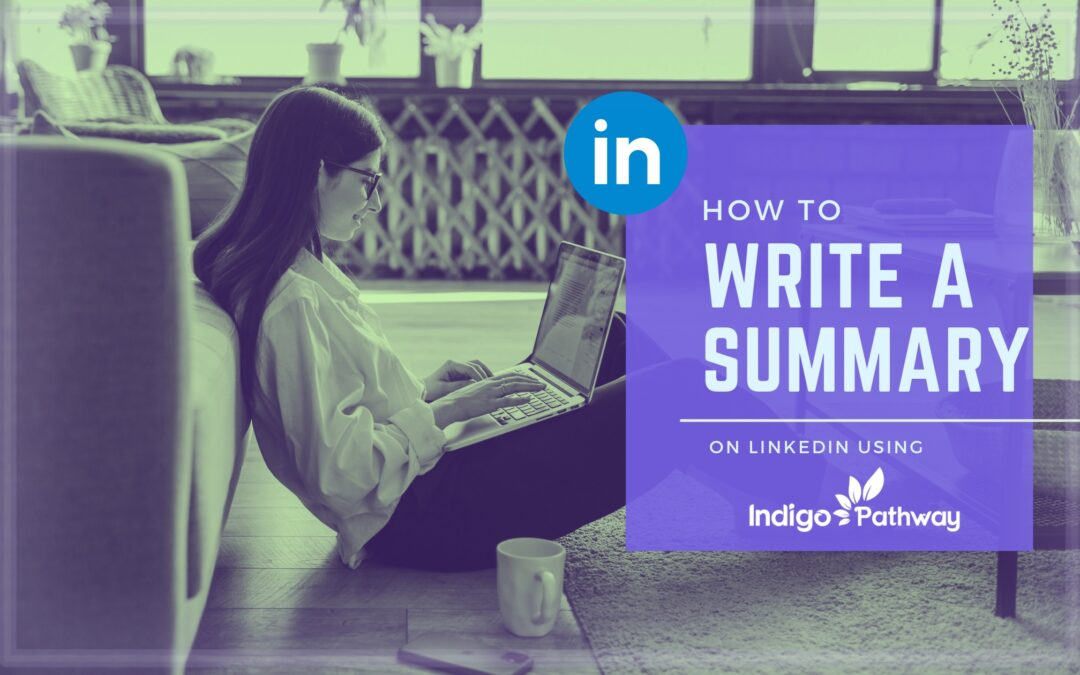 Write a fantastic resume and LinkedIn summary using IndigoPathway
